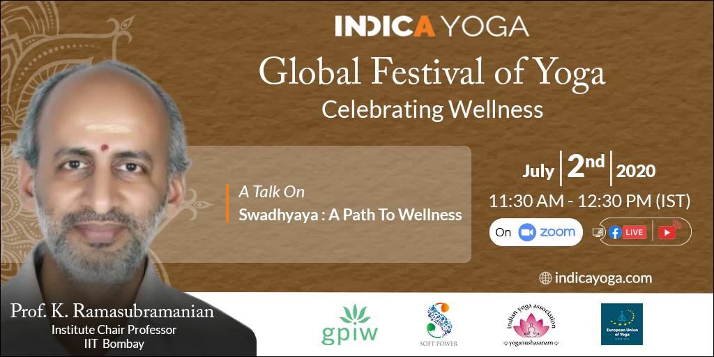 Day 12 Session 02: A Talk On Swadhyaya: A Path To Wellness by Prof.K.Ramasubramanian