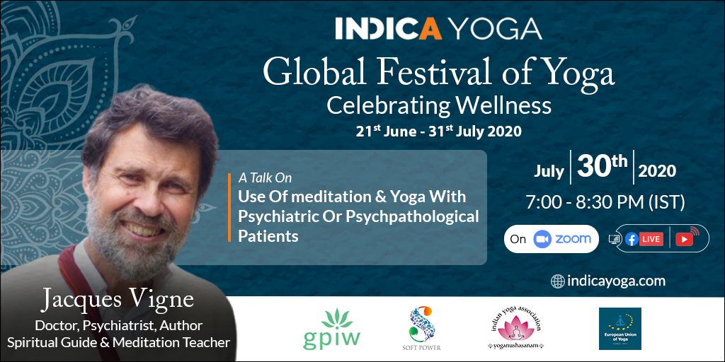 Day 40 Session 02: Use of Meditation & Yoga with Psychiatric or Psycho-pathological Patients by Jacques Vigne