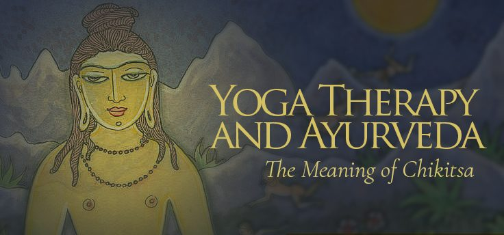 Yoga Therapy and Ayurveda: The Meaning of Chikitsa by Pandit Vamadeva Shastri