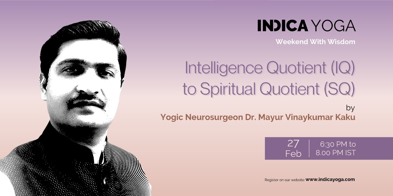 Weekend With Wisdom: IQ to SQ by Dr. Mayur Vinayakumar Kaku