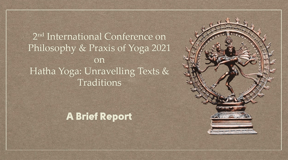 Report of the 2nd International Conference on Philosophy & Praxis of Yoga - 2021